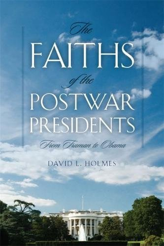 9780820338620: The Faiths of the Postwar Presidents: From Truman to Obama (George H. Shriver Lecture Series in Religion in American History Ser.)
