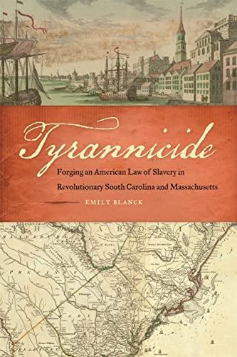 Tyrannicide: Forging an American Law of Slavery: Emily Blanck