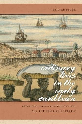 9780820338682: Ordinary Lives in the Early Caribbean: Religion, Colonial Competition, and the Politics of Profit (Early American Places)