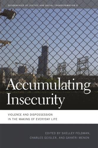 Accumulating Insecurity: Violence and Dispossession in the Making of Everyday Life (Hardback)