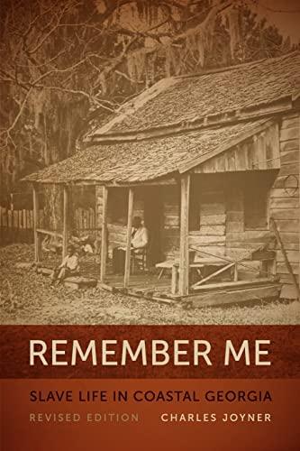 9780820338750: Remember Me: Slave Life in Coastal Georgia (Georgia Humanities Council Publication Ser.)
