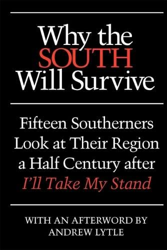 9780820339894: Why the South Will Survive: Fifteen Southerners Look at Their Region a Half Century after I'll Take My Stand