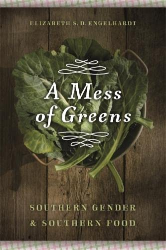 9780820340371: Mess of Greens: Southern Gender and Southern Food