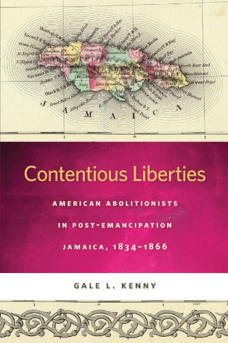 9780820340456: Contentious Liberties: American Abolitionists in Post-Emancipation Jamaica, 1834-1866 (Race in the Atlantic World, 1700–1900 Ser.)