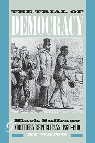 9780820340845: The Trial of Democracy: Black Suffrage and Northern Republicans, 1860-1910 (Studies in the Legal History of the South Ser.)