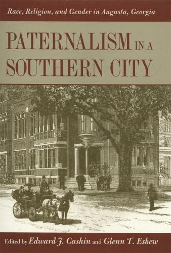 9780820340944: Paternalism in a Southern City: Race, Religion, and Gender in Augusta, Georgia