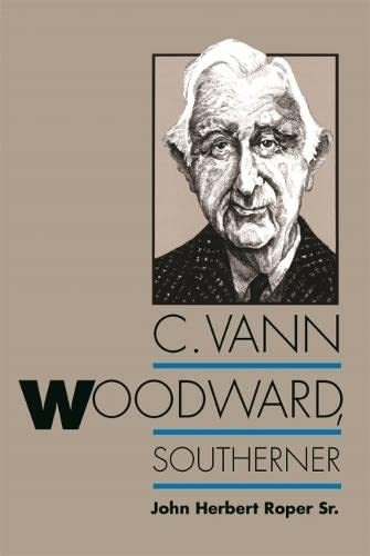 9780820341064: C. Vann Woodward, Southerner