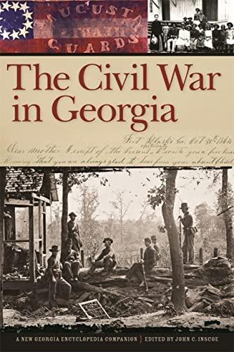 The Civil War in Georgia: A New Georgia Encyclopedia Companion: Inscoe, John C.