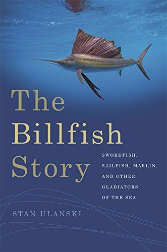 9780820341910: The Billfish Story: Swordfish, Sailfish, Marlin, and Other Gladiators of the Sea (Wormsloe Foundation Nature Book Ser.)
