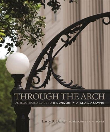 9780820342481: Through the Arch: An Illustrated Guide to the University of Georgia Campus