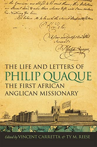 9780820343099: The Life and Letters of Philip Quaque, the First African Anglican Missionary (Race in the Atlantic World, 1700–1900 Ser.)