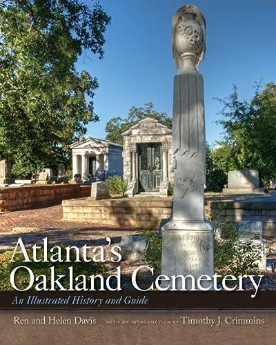 Atlanta's Oakland Cemetery: An Illustrated History and: Davis, Helen, Moore,