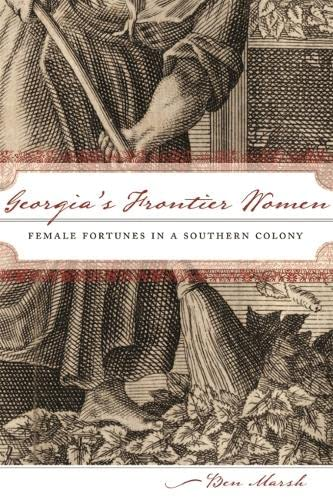 9780820343402: Georgia's Frontier Women: Female Fortunes in a Southern Colony