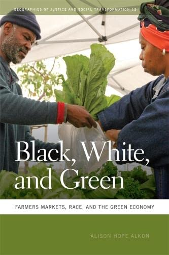9780820343891: Black, White, and Green: Farmers Markets, Race, and the Green Economy (Geographies of Justice and Social Transformation Ser.)