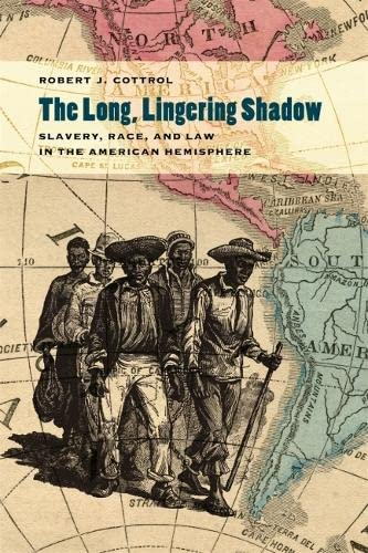 The Long, Lingering Shadow: Slavery, Race, and Law in the American Hemisphere (Hardback): Robert J....
