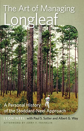 9780820344133: The Art of Managing Longleaf: A Personal History of the Stoddard-Neel Approach (Wormsloe Foundation Nature Book Ser.)