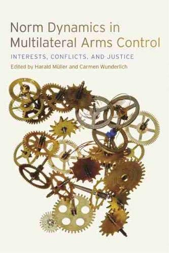 9780820344232: Norm Dynamics in Multilateral Arms Control: Interests, Conflicts, and Justice (Studies in Security and International Affairs Ser.)