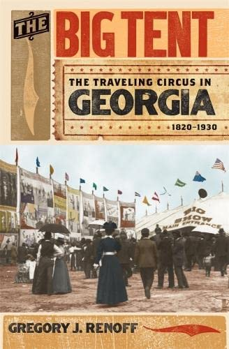 9780820344379: The Big Tent: The Traveling Circus in Georgia, 1820-1930