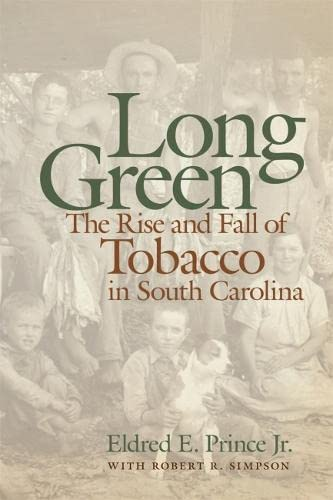 9780820344478: Long Green: The Rise and Fall of Tobacco in South Carolina (Wormsloe Foundation)