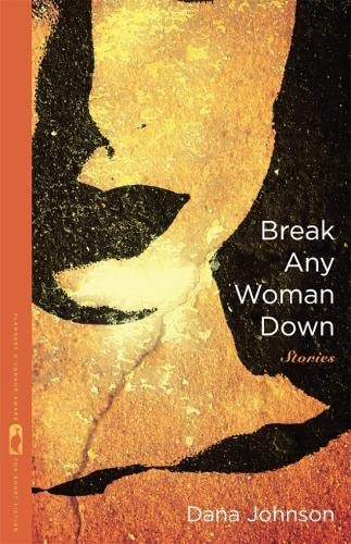 9780820344492: Break Any Woman Down: Stories (Flannery O'Connor Award for Short Fiction Ser.)