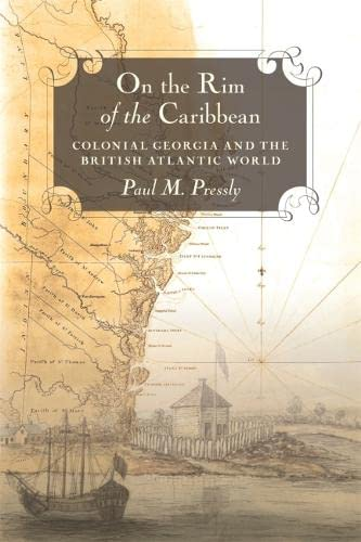 9780820345031: On the Rim of the Caribbean: Colonial Georgia and the British Atlantic World