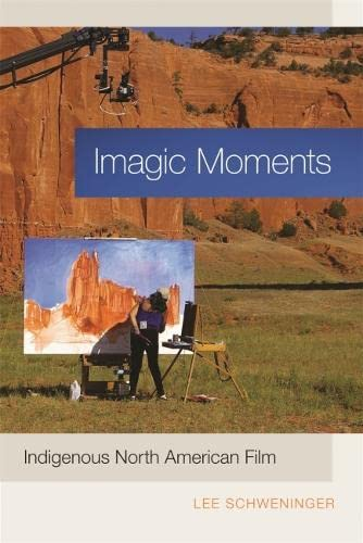 Imagic Moments: Indigenous North American Film: Lee Schweninger