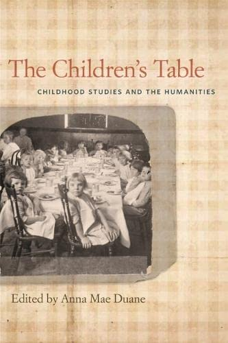 9780820345215: The Children's Table: Childhood Studies and the Humanities