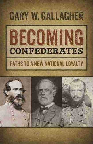 9780820345406: Becoming Confederates: Paths to a New National Loyalty (Mercer University Lamar Memorial Lectures Ser.)