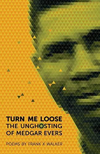 9780820345413: Turn Me Loose: The Unghosting of Medgar Evers
