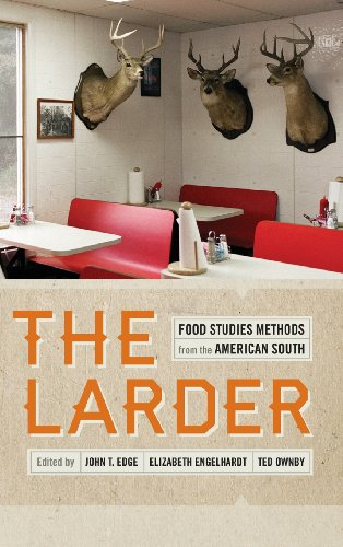 9780820345543: The Larder: Food Studies Methods from the American South (Southern Foodways Alliance Studies in Culture, People, and Place Ser.)