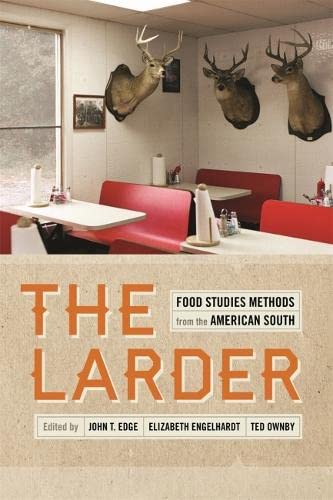 9780820345550: The Larder: Food Studies Methods from the American South (Southern Foodways Alliance Studies in Culture, People, and Place Ser.)