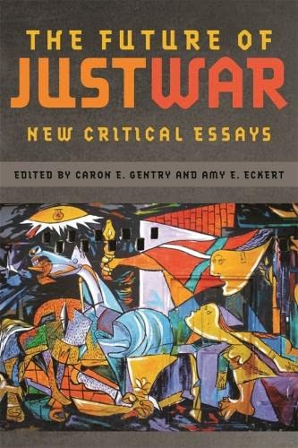 9780820345604: The Future of Just War: New Critical Essays (Studies in Security and International Affairs Ser.)