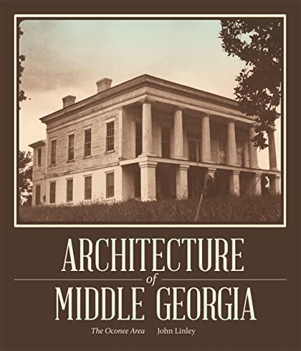 9780820346120: Architecture of Middle Georgia: The Oconee Area