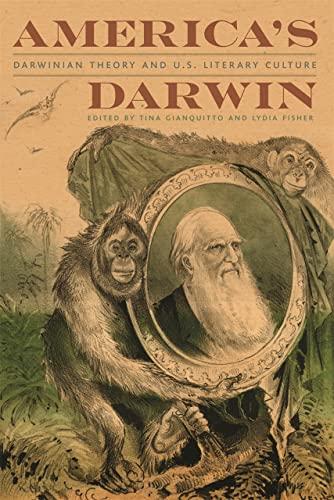 America's Darwin: Darwinian Theory and U.S. Culture (Paperback): Tina Gianquitto