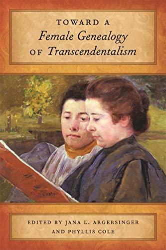 Toward a Female Genealogy of Transcendentalism: Jana L. Argersinger