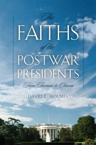9780820346809: The Faiths of the Postwar Presidents: From Truman to Obama (George H. Shriver Lecture Series in Religion in American History Ser.)