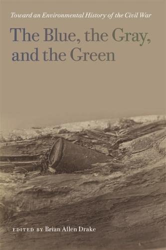 Blue, the Gray, and the Green (Paperback): Brian Allen Drake