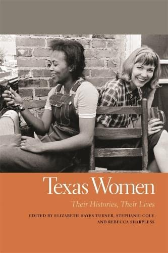 9780820347202: Texas Women: Their Histories, Their Lives (Southern Women: Their Lives and Times Ser.)