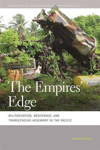 The Empires' Edge: Militarization, Resistance, and Transcending Hegemony in the Pacific (...