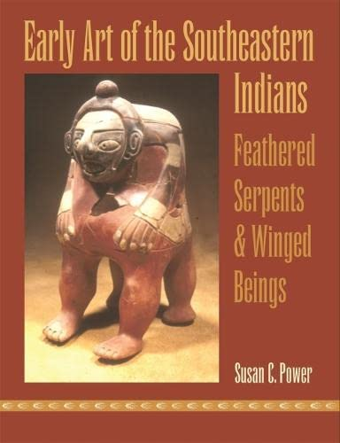 Early Art of the Southeastern Indians: Power, Susan