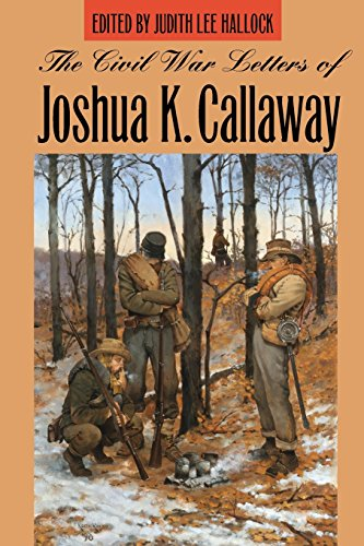 9780820347660: The Civil War Letters of Joshua K. Callaway