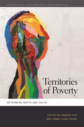 9780820348421: Territories of Poverty: Rethinking North and South (Geographies of Justice and Social Transformation Ser.)