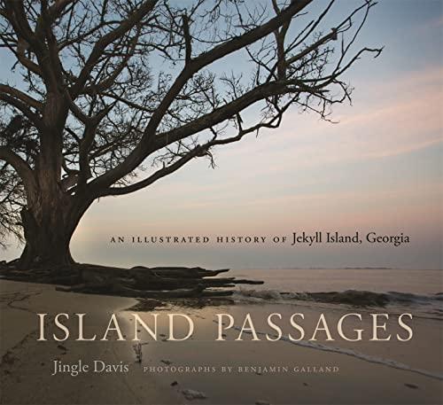 9780820348698: Island Passages: An Illustrated History of Jekyll Island, Georgia