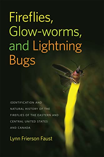 9780820348728: Fireflies, Glow-worms, and Lightning Bugs: Identification and Natural History of the Fireflies of the Eastern and Central United States and Canada (Wormsloe Foundation Nature Book Ser.)