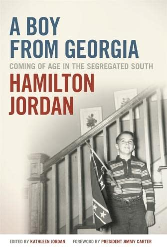 A Boy from Georgia: Coming of Age in the Segregated South (Hardcover): Hamilton Jordan