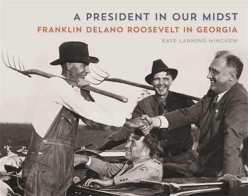 9780820349183: A President in Our Midst: Franklin Delano Roosevelt in Georgia