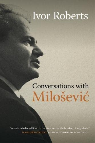 Conversations with Milosevic (Hardcover): Ivor Roberts