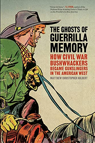 The Ghosts Of Guerrilla Memory: How Civil: Hulbert, Matthew C.