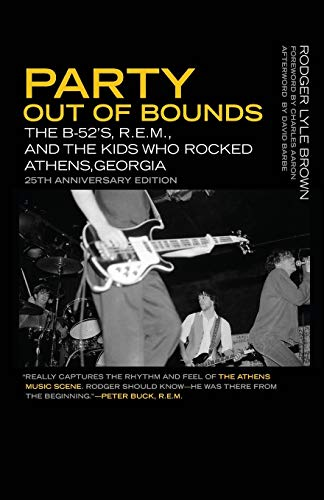 9780820350400: Party Out of Bounds: The B-52's, R.E.M, and the Kids Who Rocked Athens, Georgia (Music of the American South)