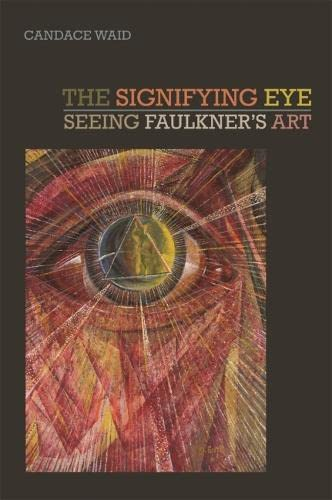 9780820350554: The Signifying Eye: Seeing Faulkner's Art (The New Southern Studies Ser.)